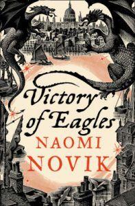 Victory Of Eagles: Book by Naomi Novik
