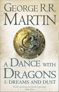 A Dance With Dragons: Part 1 Dreams and Dust: Book 5 Part 1 of a Song of Ice and Fire: Book by George R. R. Martin