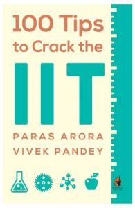 100 Tips to Crack the IIT (English) (Paperback): Book by Vivek Pandey, Paras Arora