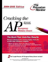 Cracking AP Eur. History 04-05: Book by Princeton Review
