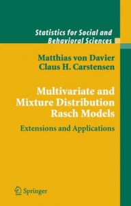 Multivariate and Mixture Distribution Rasch Models: Extensions and Applications: Book by Matthias von Davier (Educational Testing Service)