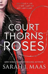 A Court of Thorns and Roses (Paperback): Book by Sarah J. Maas