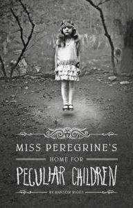 Miss Peregrine's Home for Peculiar Children: Book by Ransom Riggs