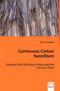 Continuous Carbon Nanofibers: Book by Sian F Fennessey