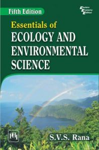 Essentials of ECOLOGY AND ENVIRONMENTAL SCIENCE: Book by RANA S.V.S.