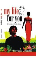 My Life Is For You English(PB): Book by Satyapal Chandra