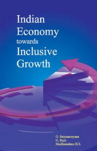 Indian Economy towards Inclusive Growth: Book by G. Satyanarayana