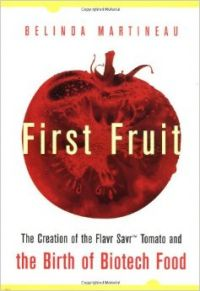 First Fruit: The Creation of the Flavr Savr Tomato and the Birth of Biotech Foods (English) 1st Edition (Hardcover): Book by Belinda Martinau