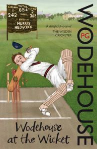 Wodehouse At The Wicket: Book by P. G. Wodehouse