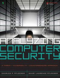 Analyzing Computer Security: A Threat / Vulnerability / Countermeasure Approach: Book by Charles P. Pfleeger