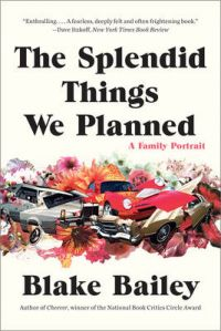 The Splendid Things We Planned: Book by Blake Bailey