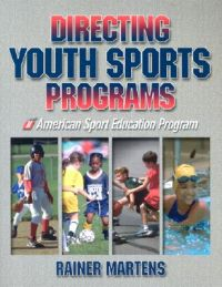 Directing Youth Sports Programs: Book by Rainer Martens
