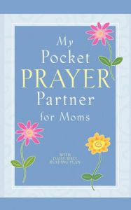 My Pocket Prayer Partner for Moms: Book by Howard Books