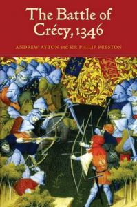 The Battle of Crecy, 1346: Book by Andrew Ayton