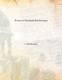 Women In Panchayati Raj Structures: Book by P. Manikyamba
