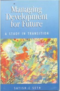 Managing Development For Future, Vol.1: Book by Satish C. Seth
