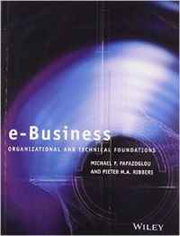 E-Business Organisational & Technical Foundations (English) 1st Edition: Book by Michael Papazoglou, Pieter Ribbers