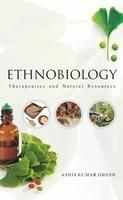 Ethnobiology: therapeutics and Natural Resources: Book by Ashish Kumar Ghosh