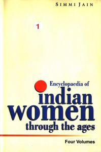 Encyclopaedia of Indian Women Through The Ages (4 Vols.Set): Book by Simmi Jain