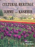 Cultural Heritage of Jammu and Kashmir: Book by K. Warikoo