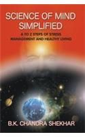 Science Of Mind Simplified English(PB): Book by Chandra B.K. Shekhar