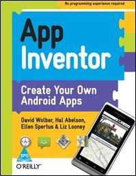 App Inventor (English): Book by David Wolber, Liz Looney, Ellen Spertus, Harold (Hal) Abelson