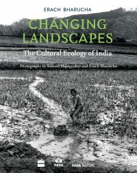 Changing Landscapes: The Cultural Ecology of India : Book by Erach Bharucha