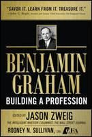 Benjamin Graham, Building a Profession: The Early Writings of the Father of Security Analysis: Book by Jason Zweig