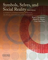 Symbols, Selves, and Social Reality: A Symbolic Interactionist Approach to Social Psychology and Sociology: Book by Kent L. Sandstrom