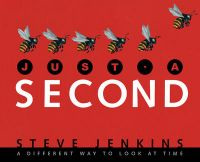 Just a Second: Book by Steve Jenkins