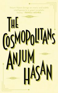 The Cosmopolitans: Book by Anjum Hasan