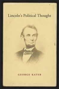 Lincoln's Political Thought: Book by George Kateb