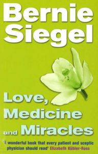Love, Medicine and Miracles: Book by Bernie S. Siegel