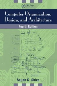 Computer Organization, Design, and Architecture (English) 4 2nd Edition: Book by Shiva G. Sajjan