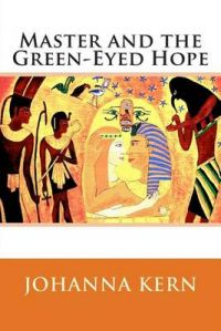 Master and the Green-Eyed Hope: Book by Johanna Kern