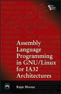 Assembly Language Programming in GNU/Linux for IA32 Architectures: Book by Rajat Moona