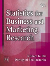 STATISTICS FOR BUSINESS AND MARKETING RESEARCH: Book by Dibyojyoti Bhattacharjee