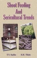Shoot Feeding and Sericultural Trends: Book by T.V. Sathe