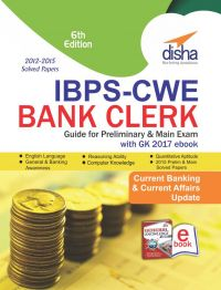 IBPS-CWE Bank Clerk Guide for Prelim & Main Exams with GK 2017 ebook 6th English Edition : Book by Disha Experts