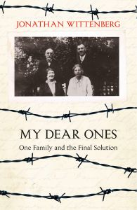 My Dear Ones : One Family and the Final Solution: Book by Jonathan Wittenberg