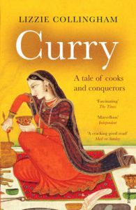 Curry: A Tale of Cooks and Conquerors: Book by Lizzie Collingham