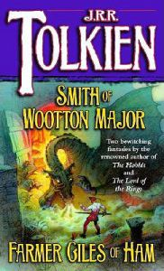 Smith of Wootton Major & Farmer Giles of Ham: Book by J R R Tolkien
