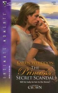 The Princess's Secret Scandal: Book by Karen Whiddon