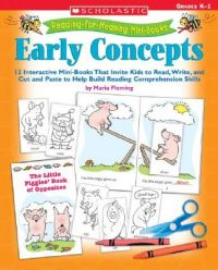 Reading-For-Meaning Mini-Books: Early Concepts: 12 Interactive Mini-Books That Invite Kids to Read, Write, and Cut and Paste to Help Build Reading Comprehension Skills: Book by Maria Fleming