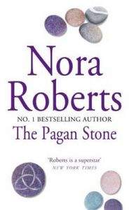 Pagan Stone: Book by Nora Roberts