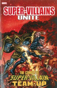Super Villains Unite: The Complete Super Villain Team-Up: Book by Jim Shooter