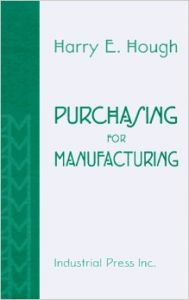 PURCHASING FOR MANUFACTIURING (English) 1st Edition (Hardcover): Book by Harry E. Hough