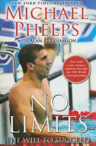 No Limits: The Will to Succeed: Book by Michael Phelps , Alan Abrahamson