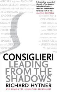 Consiglieri: Leading from the Shadows: Book by Richard Hytner
