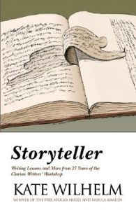 Storyteller: Writing Lessons and More from 27 Years of the Clarion Writers' Workshop: Book by Kate Wilhelm